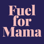 Fuel for Mama