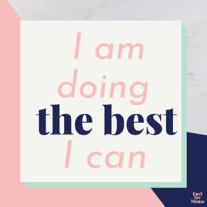 Positive birth statement: I am doing the best I can