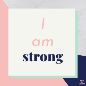 Positive birth affirmation: I am strong